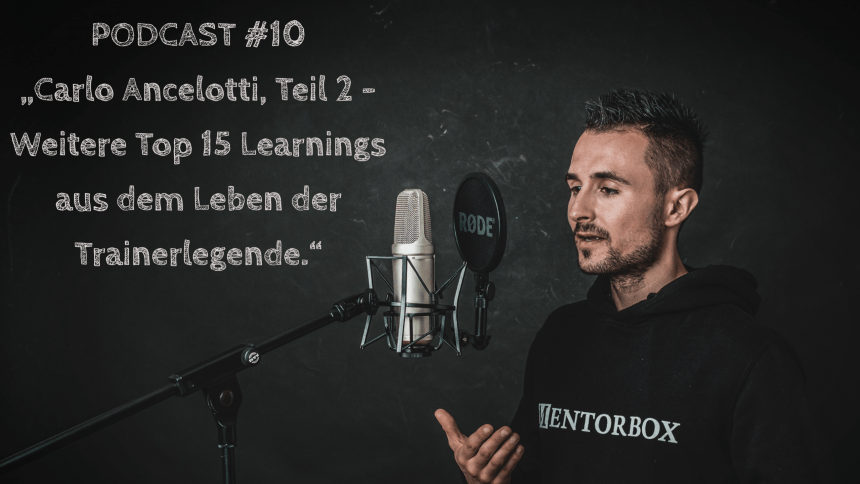 Read more about the article #10 – Carlo Ancelotti, Teil 2 – Weitere Top 15 Learnings aus dem Leben der Trainerlegende