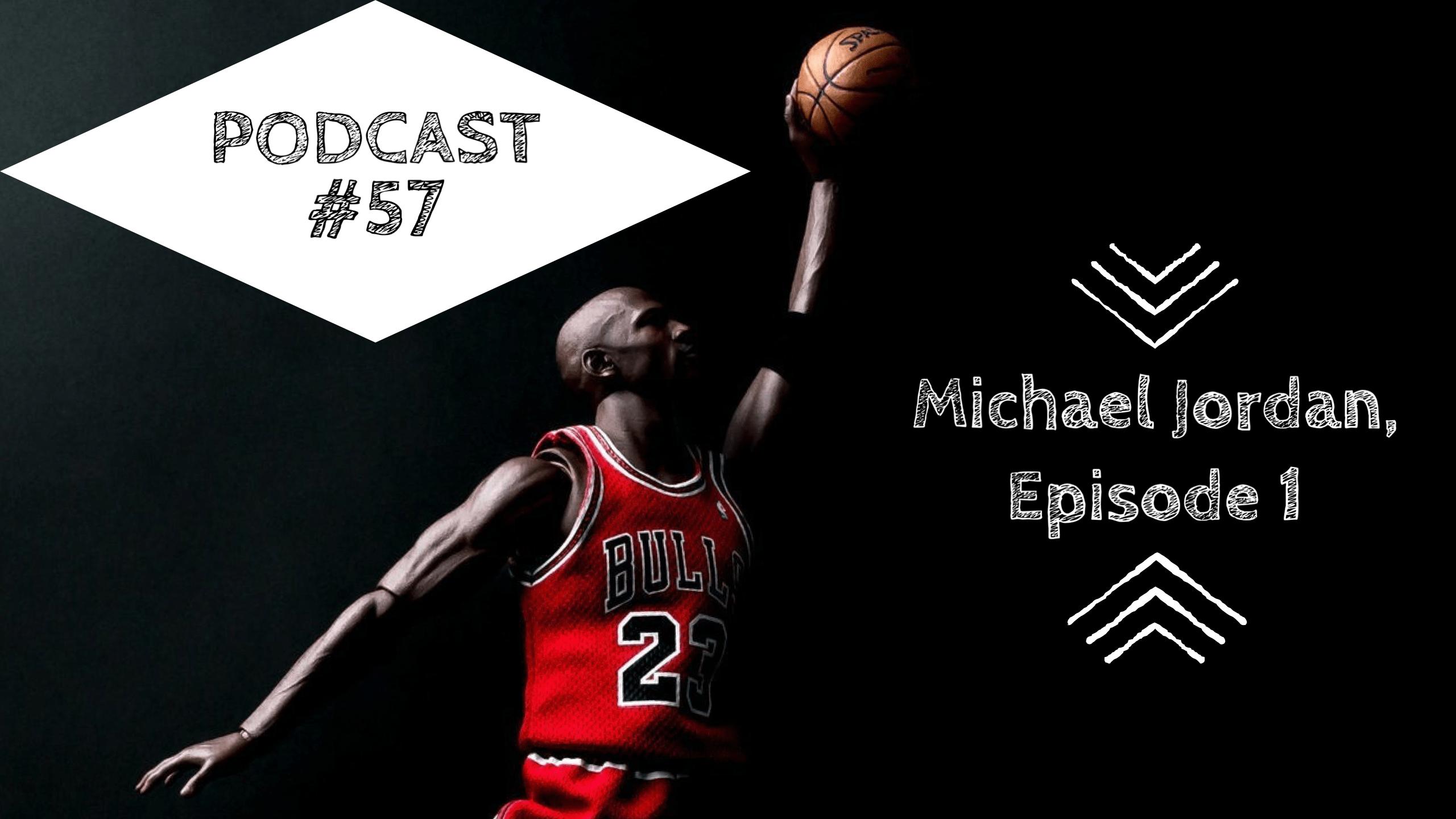 #57 – Michael Jordan – Die Top 15 Learnings des besten Basketballers aller Zeiten