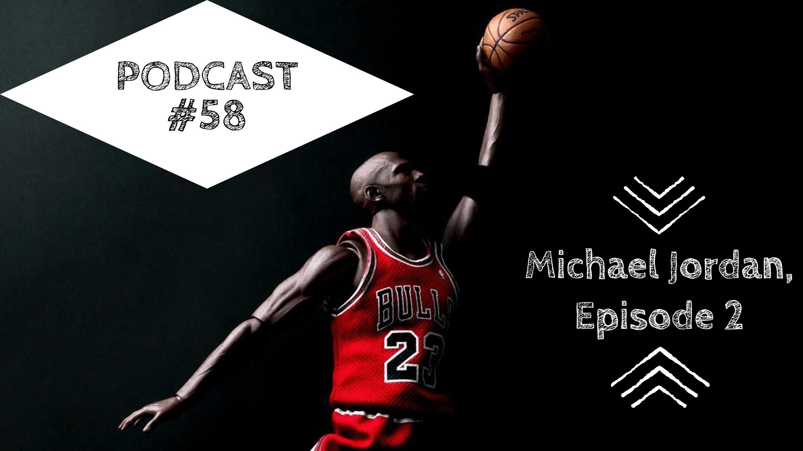 #58 – Michael Jordan – Weitere Top 15 Learnings des besten Basketballers aller Zeiten