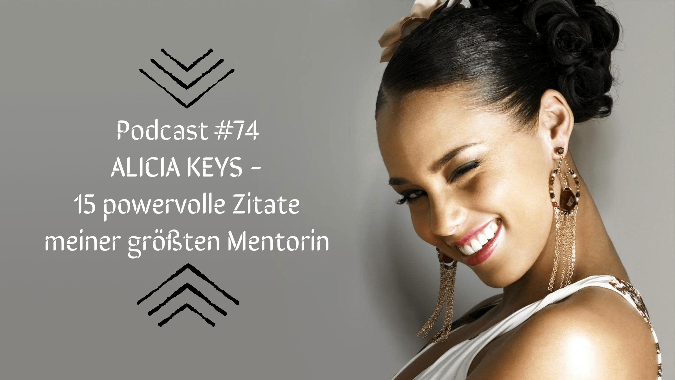 Read more about the article #74 – Alicia Keys – 15 powervolle Zitate meiner größten Mentorin