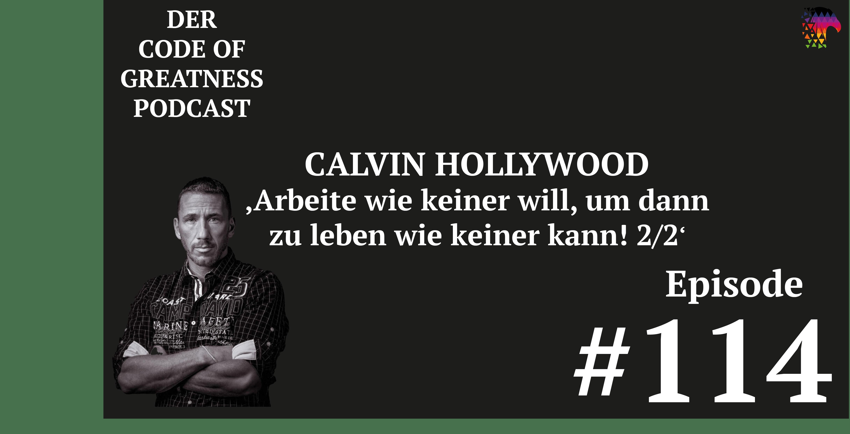 Read more about the article #114- Arbeite wie keiner will, um dann zu leben wie keiner kann! Calvin Hollywood im Interview, Ep. 2/2