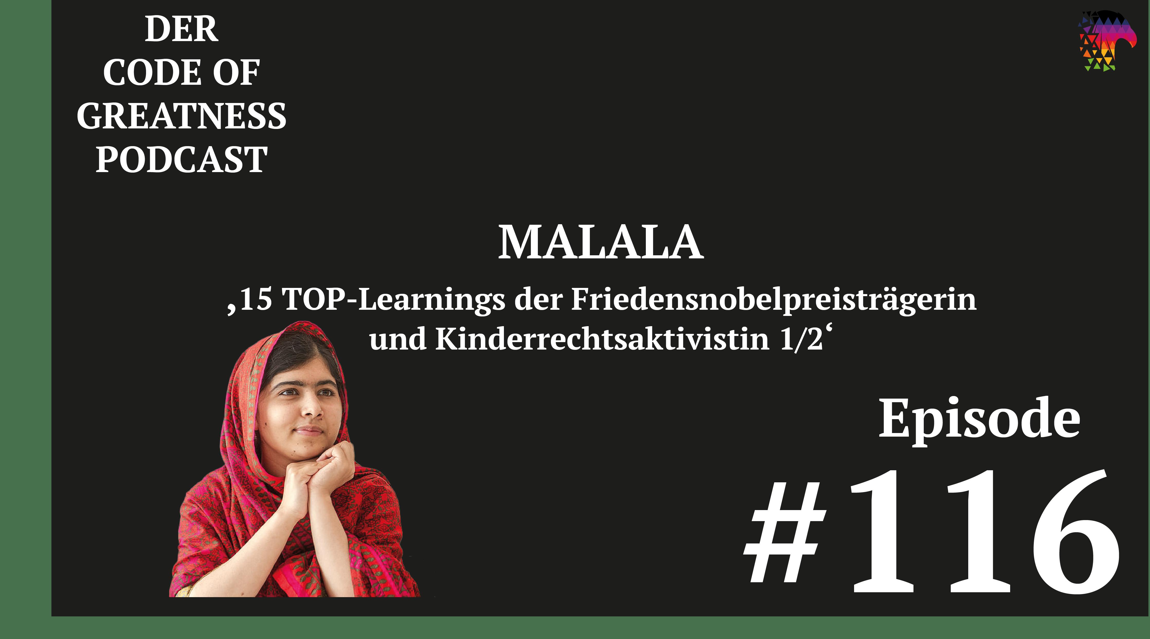 Read more about the article #116 – Malala – 15 TOP-Learnings der Friedensnobelpreisträgerin und Kinderrechtsaktivistin