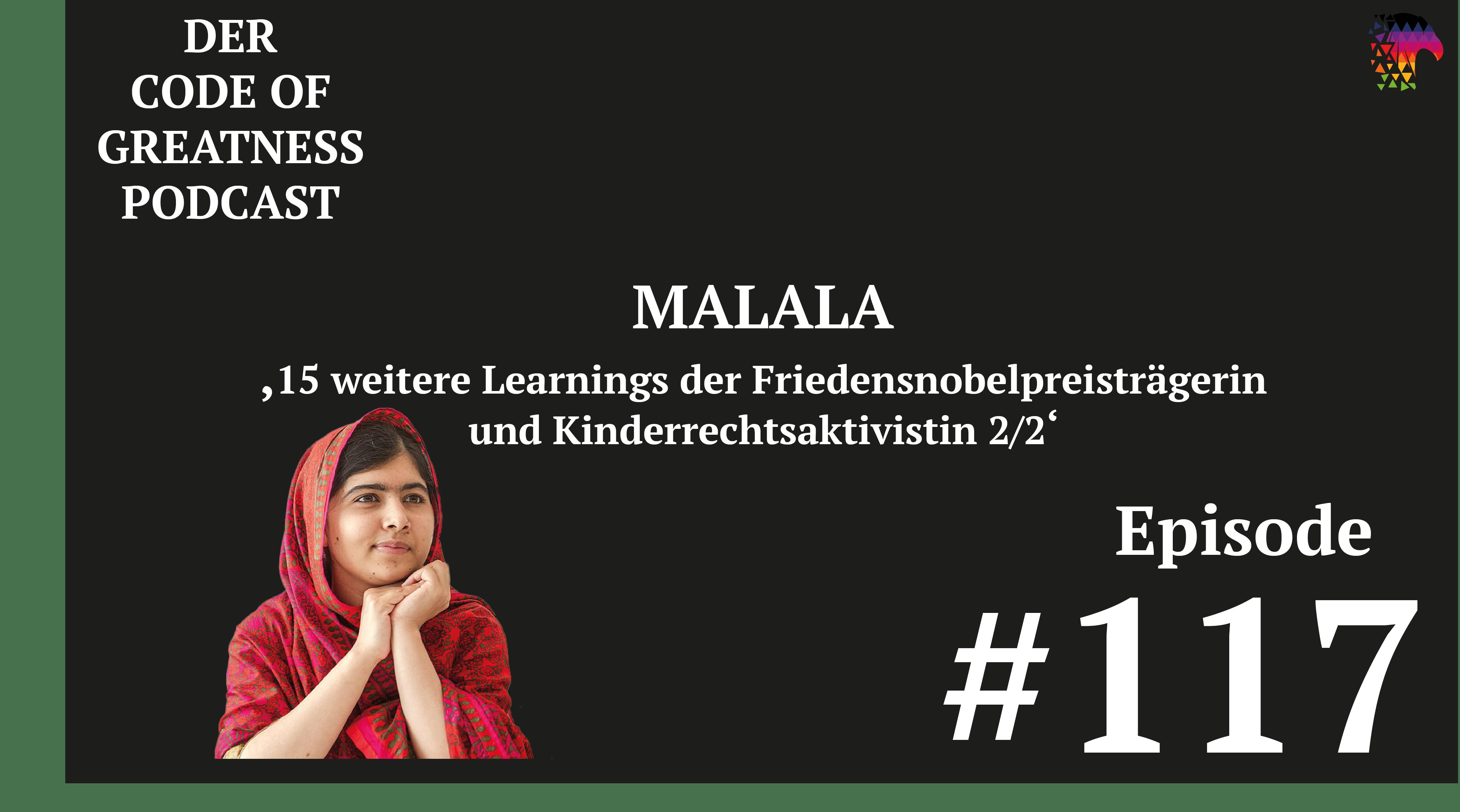 Read more about the article #117 – Malala – 15 weitere TOP-Learnings der Friedensnobelpreisträgerin und Kinderrechtsaktivistin