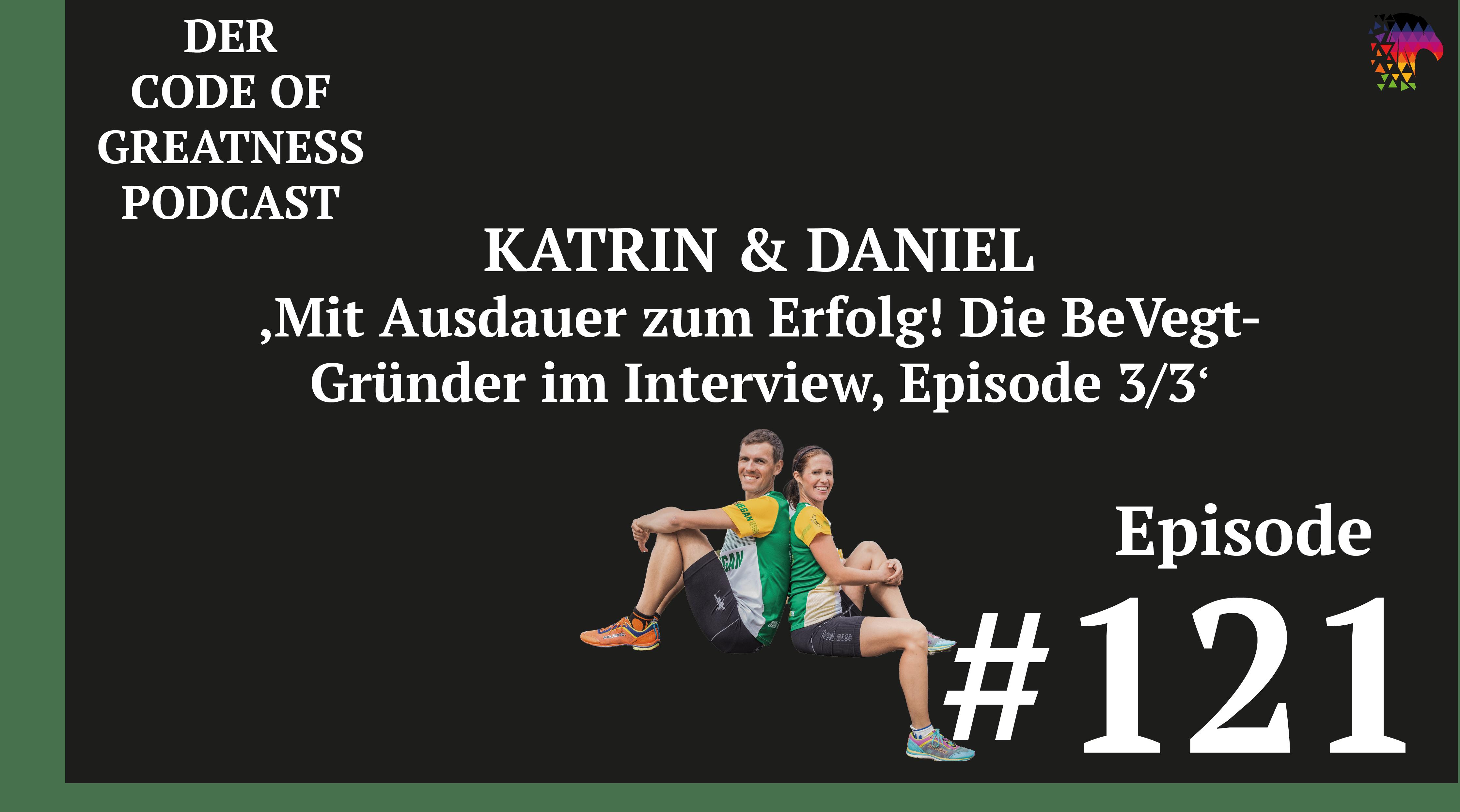 Read more about the article #121 – Mit Ausdauer zum Erfolg! Katrin und Daniel von BeVegt im Interview, Episode 3/3